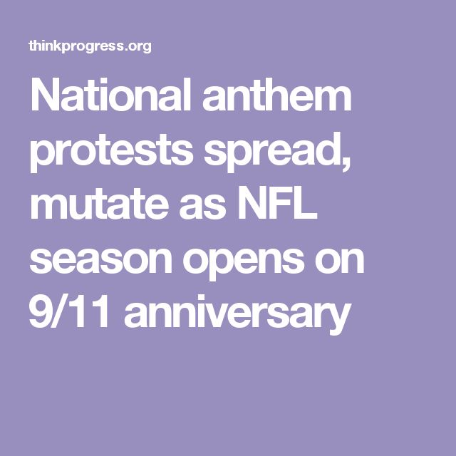 National anthem protests spread, mutate as NFL season opens on 9/11 anniversary