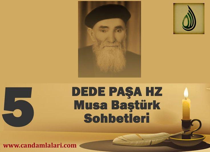 Dede Paşa - Musa Baştürk Bayburdi Sohbetleri 5