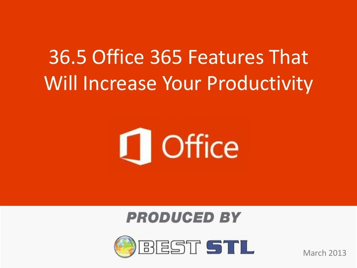 365-office-365-features-that-will-increase-your-productivity by Gary Fenn via Slideshare