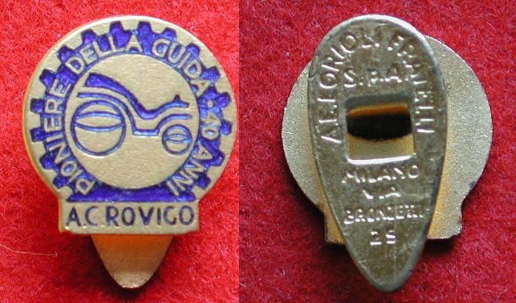 DISTINTIVO AUTOMOBILE CLUB SEZIONE DI ROVIGO PIONIERE DELLA GUIDA 40 ANNI ACI