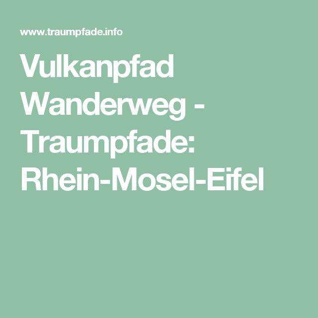 Vulkanpfad Wanderweg - Traumpfade: Rhein-Mosel-Eifel
