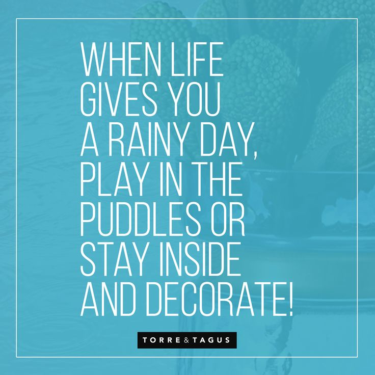 A perfect quote for April Showers! #TorreAndTagus #RainyDay #AprilShowers #Decorate www.torretagus.com