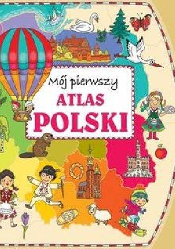 Okładka książki Mój pierwszy atlas Polski