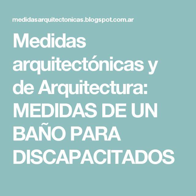Medidas arquitectónicas y de Arquitectura: MEDIDAS DE UN BAÑO PARA DISCAPACITADOS