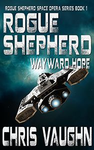 http://bit.ly/2eELCKn -        ROGUE SHEPHERD: WAYWARD HOPE by Chris Vaughn   A suicidal attack to save a ship; an inadvertent rescue of a Princess; and the fight to return home without being Rogue! Rogue Shepherd Book 1: Wayward Hope Luke Shepherd is the youngest in his family, and obeys the commands of his father as the Twelve Clans requires, or be labeled a rogue. He and his ship, The Hornet's Nest, are sent by his father to the front lines of the armies with supplies fo