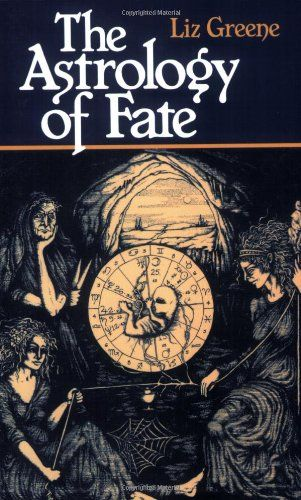 The Astrology of Fate - Liz Grenne