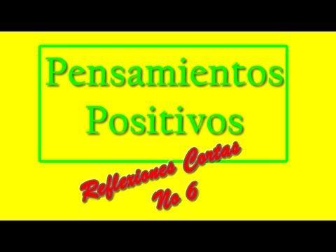 Pensamientos Positivos Cortos - Nueva Coleccion de Reflexiones No.  6