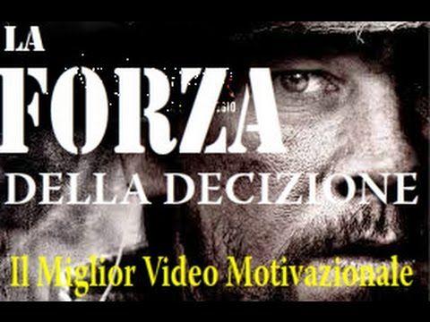 La forza della decizione   IL MIGLIOR VIDEO MOTIVAZIONALE XVIII   motiva...