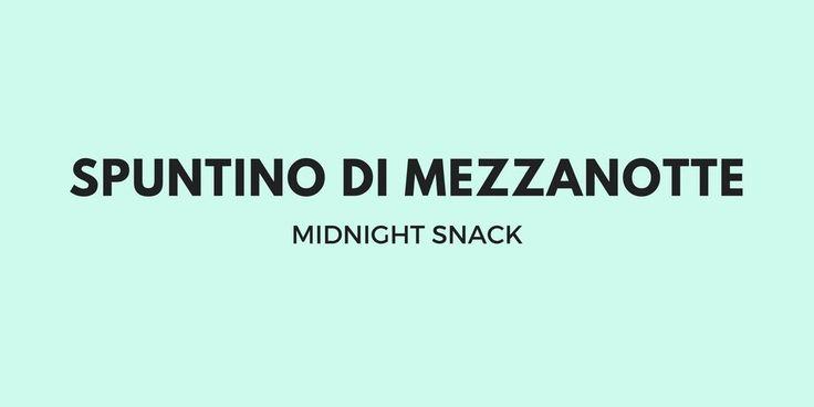 italian chitchat @italianchitchat 2h2 hours ago Spuntino di mezzanotte | Midnight snack