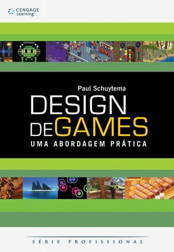 Design de Games é outro livro para quem quer seguir a carreira de projetista de jogos eletrônicos.    Para quem está iniciando nessa carreira de game designer, ele é um excelente livro introdutório que aborda desde conceito de game até as etapas necessárias para o desenvolvimento do GDD (game design document).
