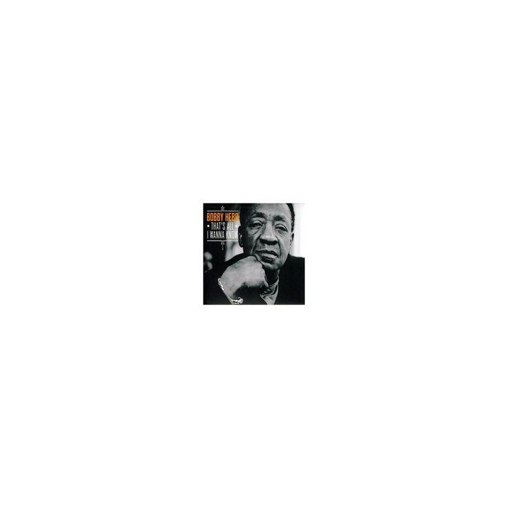 Bobby Hebb - That's All I Wanna Know (CD)