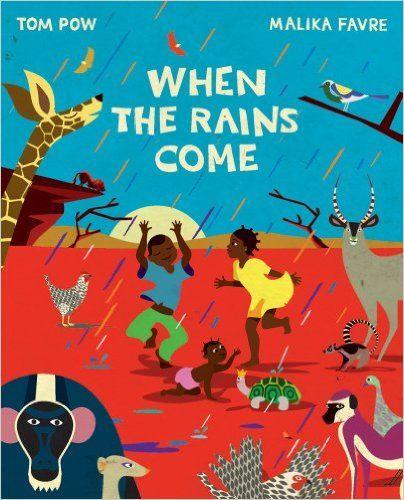 When the Rains Come: Tom Pow, Malika Favre: 9781846972065: Amazon.com: Books