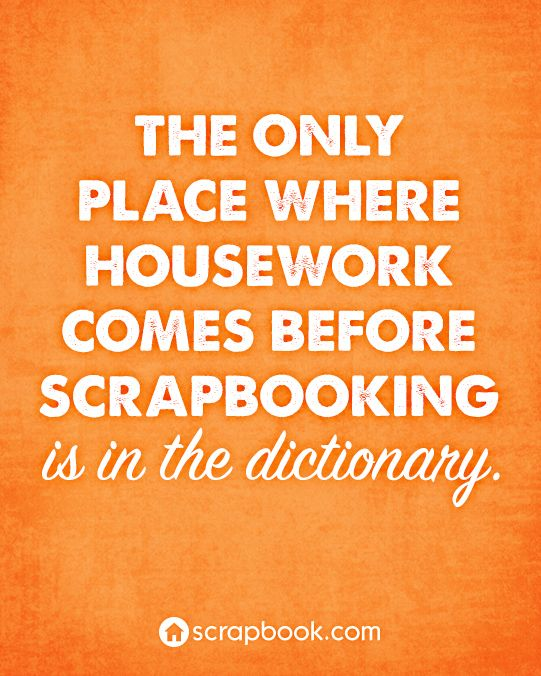 102 Best Scrapoholics Quotes Images On Pinterest Craft Quotes