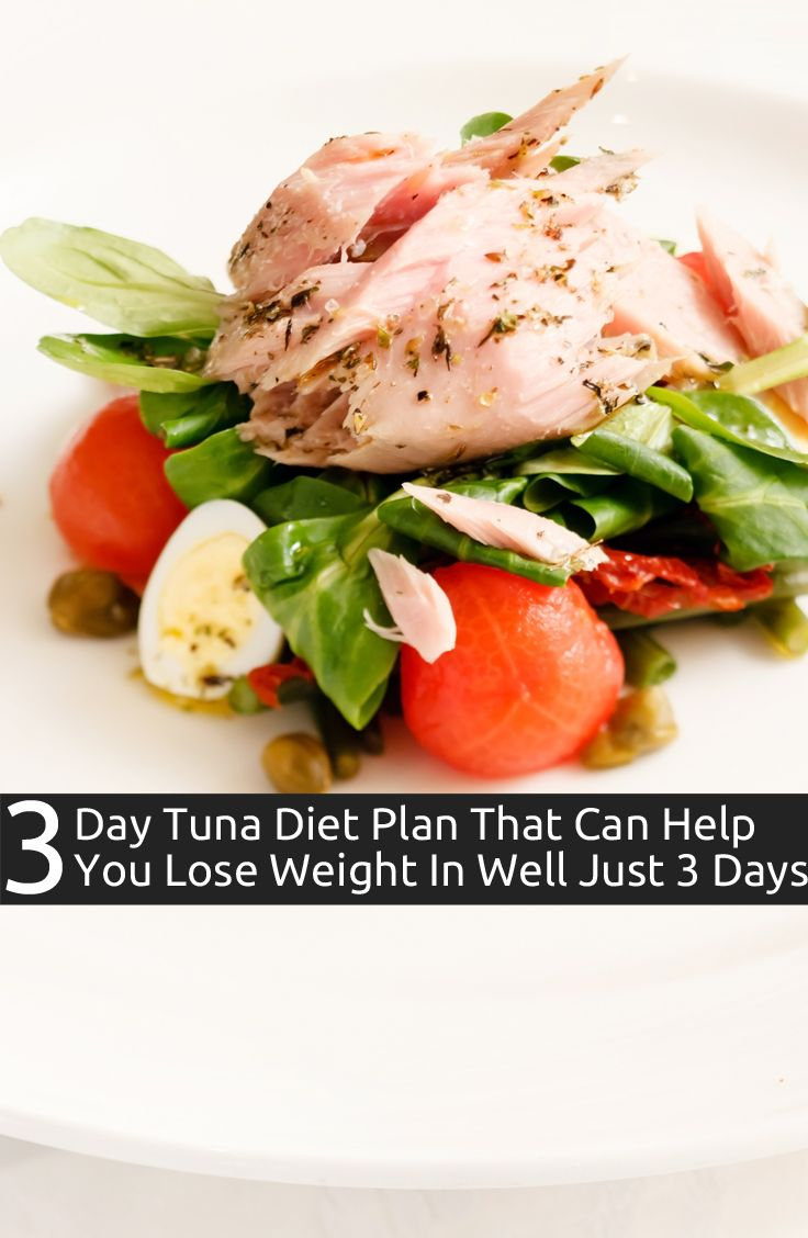 3 Day Tuna Diet Plan That Can Help You Lose Weight In Well Just 3 Days