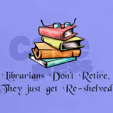 Librarians dont retire reshelved chambers trimmed light t for Librarian t shirt sayings