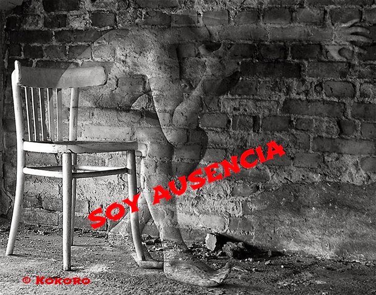 SOY AUSENCIA...un poema deFrancisco Pelufo Martínez©Kokoro http://kokoroalmapoesia.blogspot.com.es/2015/04/soy-ausencia.html