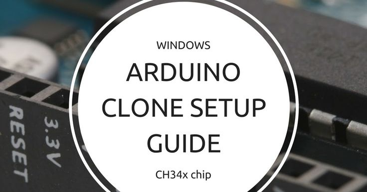 Setting up a cheap Arduino clone on Microsoft Windows. A guide for using Arduino clones with CH34x chips. #arduino #technology #software #guide