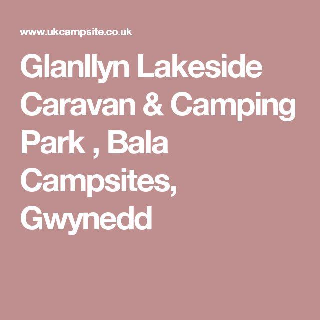 Glanllyn Lakeside Caravan & Camping Park , Bala Campsites, Gwynedd