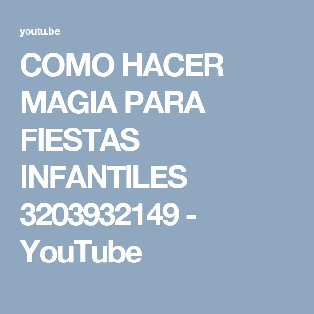 COMO HACER MAGIA PARA FIESTAS INFANTILES 3203932149 - YouTube