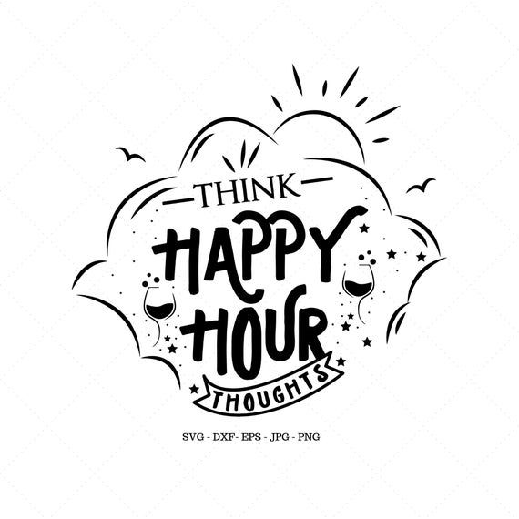 Think Happy Hour Thoughts Man Cave Bar Sign Day Drinking Etsy Svg Quotes Wine Quotes Bar Signs