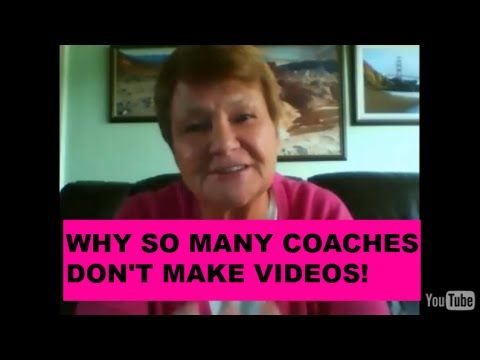 Why So Many Coaches Don't Make Videos!