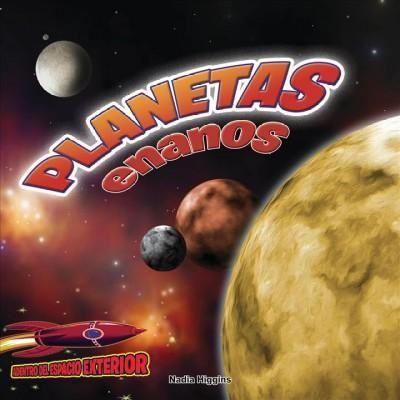 Planetas enanos /Tiny Planets: Pluton Y Los Planetas Menores /Pluto and the Smaller Planets