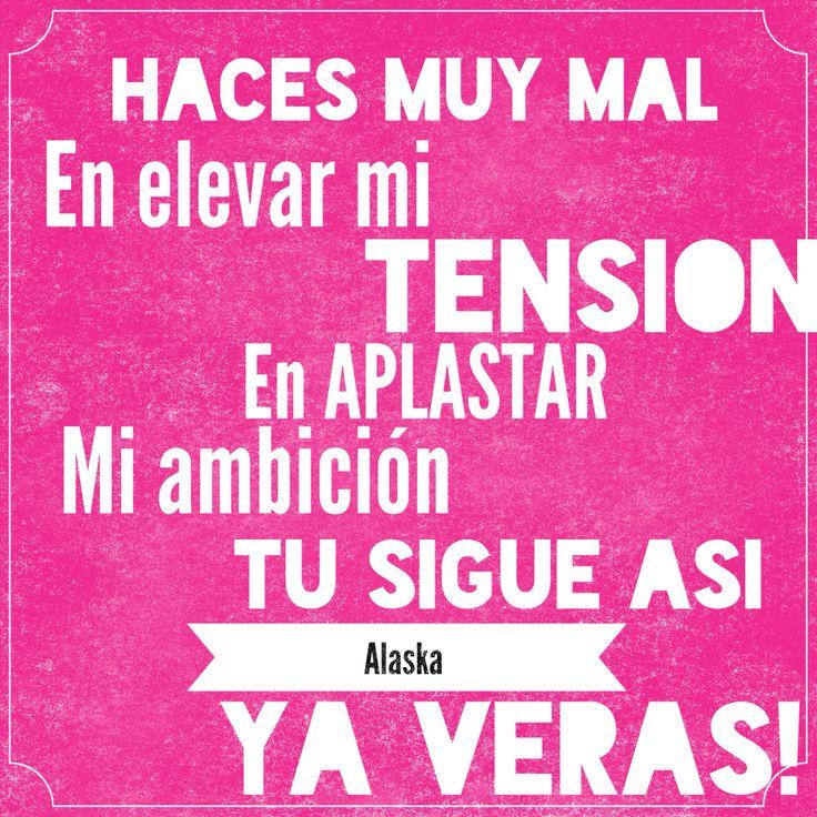 #frases #quotes #canciones #alaska #tensión #ambición #elevar #mal #adiós #aplastar #vida
