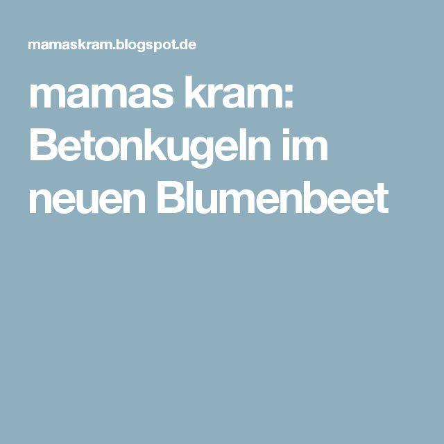 mamas kram: Betonkugeln im neuen Blumenbeet