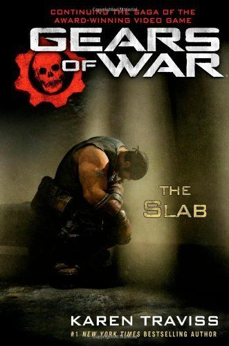 Gears of War: The Slab by Karen Traviss. $15.51. Series - Gears of War. Author: Karen Traviss. 464 pages. Publication: May 8, 2012. Publisher: Gallery Books (May 8, 2012)