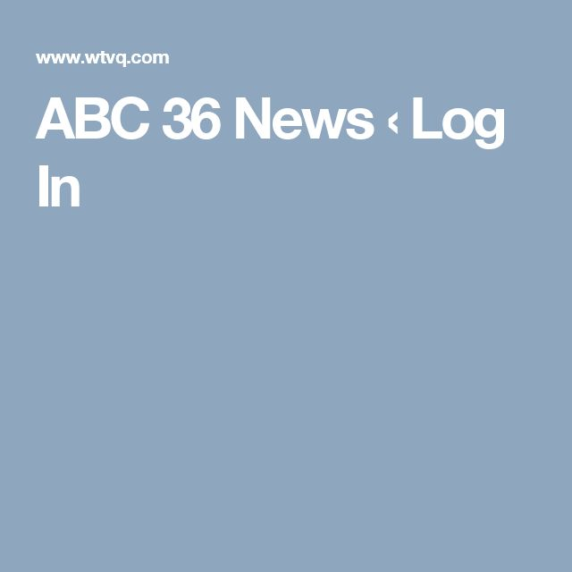 ABC 36 News ‹ Log In