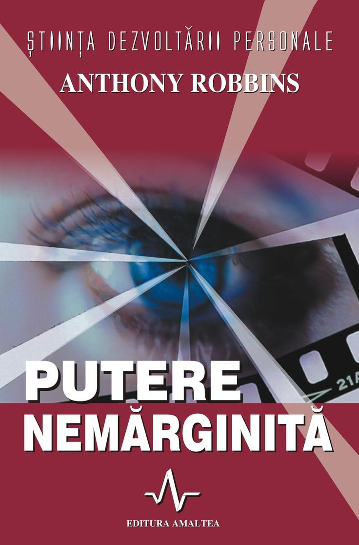 """""""Putere nemarginita"""" - o carte care te invata ca fiecare dintre noi detine puterea de care are nevoie pentru a reusi."""
