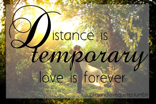 distance is temporary. love is forever. | A C C U R A T E ...