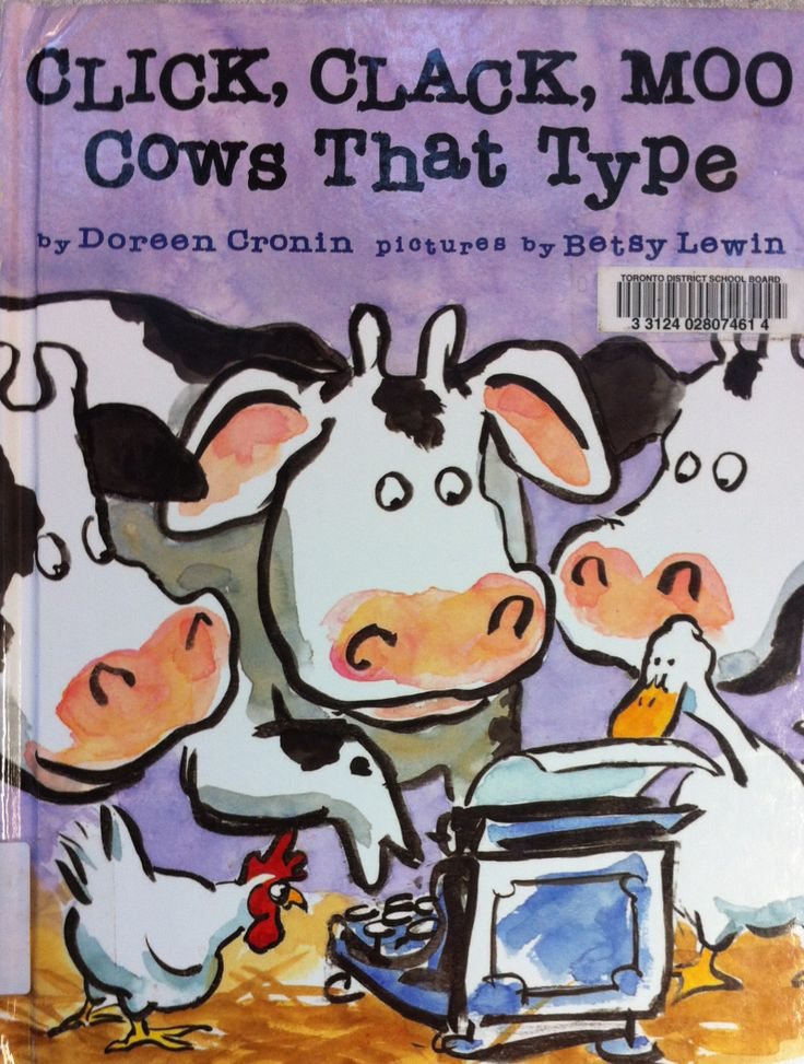 Click, Clack, Moo: Cows that Type by Doreen Cronin, illustrated by Betsy Lewin (E CRO)