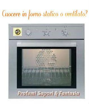 Cuocere in forno statico o ventilato?