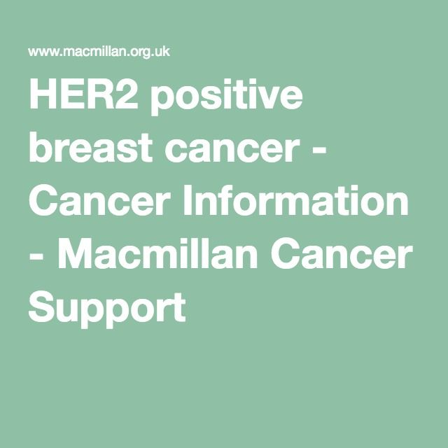 HER2 positive breast cancer - Cancer Information - Macmillan Cancer Support