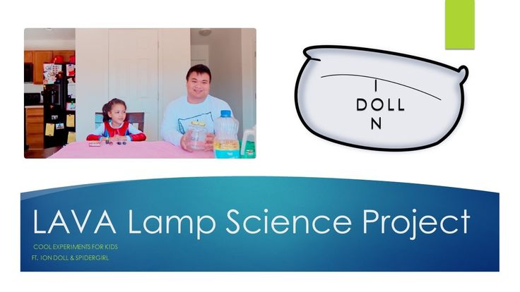 Lava Lamp Science Project, Cool Experiments for Kids ION Doll on YOUTUBE https://www.youtube.com/channel/UCY2FqBKA3fGI3yWJiG89G8Q