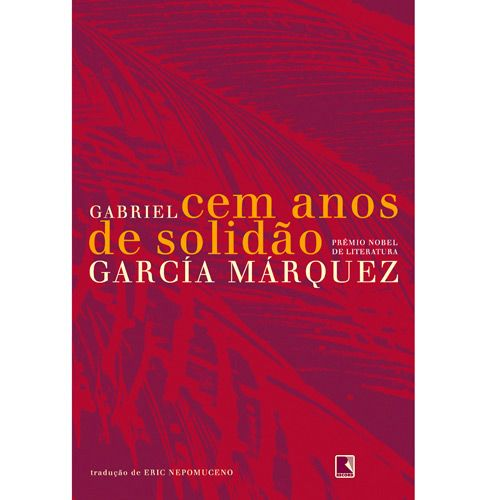 Glamour Literário: O Realismo Fantástico em Cem Anos da Solidão, de Gabriel García Márquez