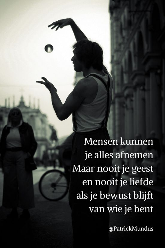 Mensen kunnen je alles afnemen. Maar nooit je geest en nooit je liefde als je bewust blijft van wie je bent...