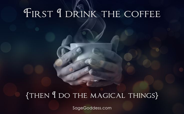 First I drink the coffee and then I do the magical things. #LifeQuotes…