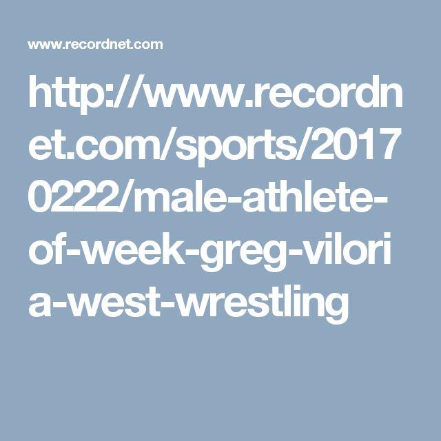 http://www.recordnet.com/sports/20170222/male-athlete-of-week-greg-viloria-west-wrestling