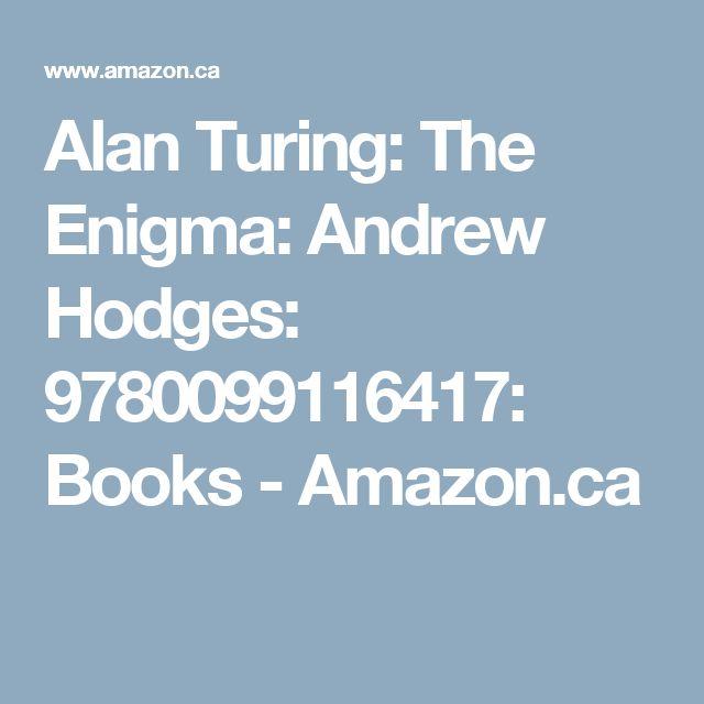 Alan Turing: The Enigma: Andrew Hodges: 9780099116417: Books - Amazon.ca