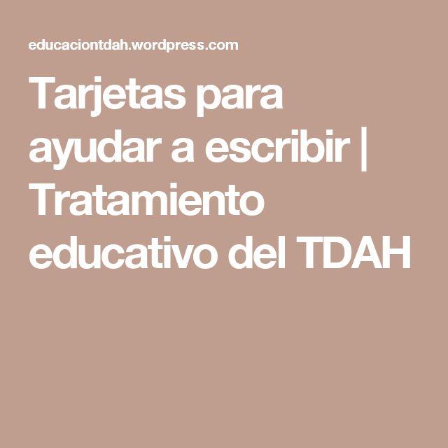 Tarjetas para ayudar a escribir   Tratamiento educativo del TDAH
