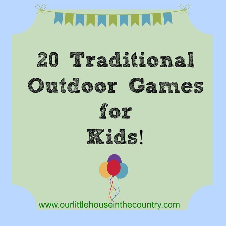 20 Outdoor Games for Children from Our Little House in the Country