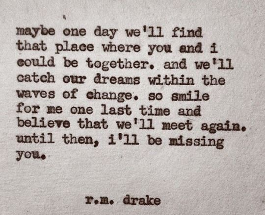Please Believe That I Really Think That These Quotes Were Meant For Me By You. And If The Knowledge Remains That You Don't Kno They Exist, Please Trust Your Heart In That When We're Both At That Age To Begin Our Adventures.. Babe... Reader Chick