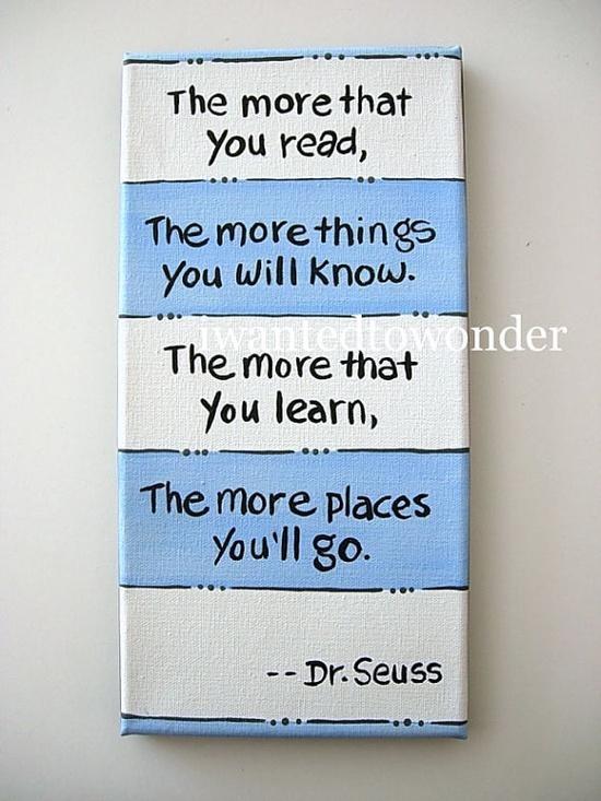 """""""cuanto mas tu leas, cuantas cosas mas tu sabras, cuanto mas tu aprendas, cuantos lugares tu iras"""" ... Dr.Seuss"""