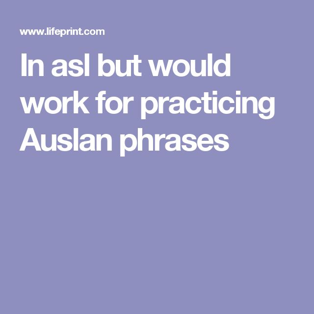 In asl but would work for practicing Auslan phrases
