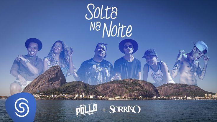 POLLO - Solta na Noite (Part.   Sorriso Maroto) - Clipe Oficial