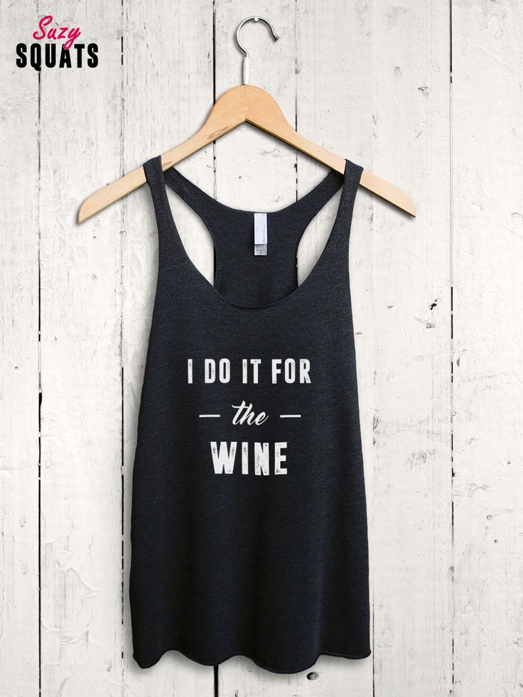 Funny Wine Shirt - wine workout top, funny workout shirts, gifts for her, running gifts, funny gym shirts, wine lover shirt, wine quote by SuzySquats on Etsy https://www.etsy.com/listing/270874229/funny-wine-shirt-wine-workout-top-funny