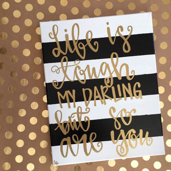 Life is Tough but So Are You Canvas - Black and White Canvas Painting - Striped Canvas Painting - Gold Calligraphed Canvas - Life is Tough