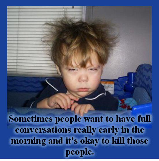 That's exactly what I look like before I've had my coffee too, haha.